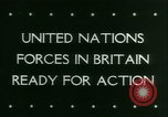Image of Allied Forces United Kingdom, 1944, second 4 stock footage video 65675021171