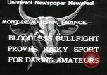 Image of bullfight Mont-De-Marsan France, 1933, second 2 stock footage video 65675022452