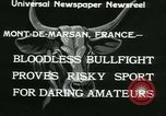 Image of bullfight Mont-De-Marsan France, 1933, second 5 stock footage video 65675022452