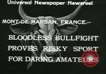 Image of bullfight Mont-De-Marsan France, 1933, second 6 stock footage video 65675022452