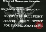 Image of bullfight Mont-De-Marsan France, 1933, second 7 stock footage video 65675022452