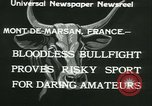 Image of bullfight Mont-De-Marsan France, 1933, second 9 stock footage video 65675022452
