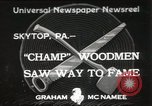 Image of Chopping and sawing contest Skytop Pennsylvania USA, 1949, second 1 stock footage video 65675023842