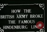 Image of Battle of Hindenburg Line France, 1918, second 1 stock footage video 65675024091