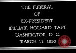 Funeral procession of US President William Taft from his Washington DC home, to the Capitol, and then Arlington Cemetery