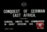 Image of General Smuts preparing invasion of German East Africa Africa, 1916, second 6 stock footage video 65675026064