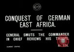 Image of General Smuts preparing invasion of German East Africa Africa, 1916, second 7 stock footage video 65675026064