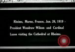 Image of Woodrow Wilson Rheims France, 1919, second 1 stock footage video 65675026956