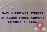 Image of German air raid Souk El Arba Algeria, 1943, second 5 stock footage video 65675029002