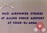 Image of German air raid Souk El Arba Algeria, 1943, second 6 stock footage video 65675029002