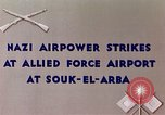 Image of German air raid Souk El Arba Algeria, 1943, second 9 stock footage video 65675029002