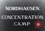 Image of Nazi concentration camp Nordhausen Germany, 1945, second 1 stock footage video 65675029083