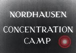 Image of Nazi concentration camp Nordhausen Germany, 1945, second 2 stock footage video 65675029083
