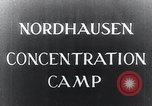Image of Nazi concentration camp Nordhausen Germany, 1945, second 3 stock footage video 65675029083