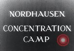 Image of Nazi concentration camp Nordhausen Germany, 1945, second 4 stock footage video 65675029083