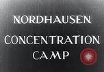 Image of Nazi concentration camp Nordhausen Germany, 1945, second 5 stock footage video 65675029083