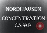 Image of Nazi concentration camp Nordhausen Germany, 1945, second 6 stock footage video 65675029083