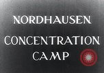 Image of Nazi concentration camp Nordhausen Germany, 1945, second 7 stock footage video 65675029083