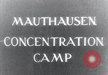 Image of Mauthausen concentration camp liberation Mauthausen Austria, 1945, second 1 stock footage video 65675029084