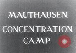 Image of Mauthausen concentration camp liberation Mauthausen Austria, 1945, second 2 stock footage video 65675029084