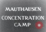Image of Mauthausen concentration camp liberation Mauthausen Austria, 1945, second 3 stock footage video 65675029084