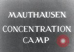 Image of Mauthausen concentration camp liberation Mauthausen Austria, 1945, second 4 stock footage video 65675029084