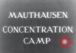 Image of Mauthausen concentration camp liberation Mauthausen Austria, 1945, second 5 stock footage video 65675029084