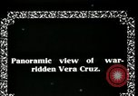 Image of Veracruz during Mexican Revolution Veracruz Mexico, 1914, second 7 stock footage video 65675029262