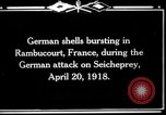 Image of German shelling Rambucourt France, 1918, second 1 stock footage video 65675029593