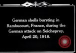 Image of German shelling Rambucourt France, 1918, second 2 stock footage video 65675029593