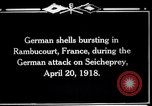Image of German shelling Rambucourt France, 1918, second 3 stock footage video 65675029593