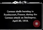 Image of German shelling Rambucourt France, 1918, second 7 stock footage video 65675029593