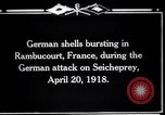 Image of German shelling Rambucourt France, 1918, second 8 stock footage video 65675029593