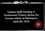 Image of German shelling Rambucourt France, 1918, second 9 stock footage video 65675029593
