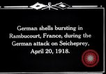 Image of German shelling Rambucourt France, 1918, second 10 stock footage video 65675029593