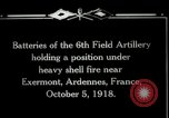 Image of American 6th Field Artillery in battle World War 1 Exermont France, 1918, second 11 stock footage video 65675029599