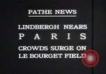 Image of Charles Lindbergh Paris France, 1927, second 11 stock footage video 65675031331
