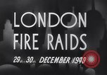 Image of Nazi incendiary air raid London England United Kingdom, 1940, second 11 stock footage video 65675031712