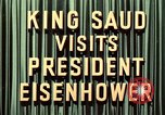 Image of King Saud Ibn Abd al-Aziz, of Saudi Arabia, arrives in New York  New York United States USA, 1957, second 9 stock footage video 65675033762