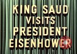 Image of King Saud Ibn Abd al-Aziz, of Saudi Arabia, arrives in New York  New York United States USA, 1957, second 10 stock footage video 65675033762