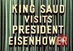 Image of King Saud Ibn Abd al-Aziz, of Saudi Arabia, arrives in New York  New York United States USA, 1957, second 12 stock footage video 65675033762