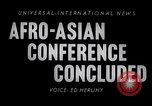 Image of Asian-African Conference of 1955 Indonesia, 1955, second 6 stock footage video 65675033815