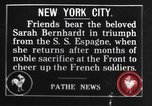 Image of Sara Bernhardt returning from French Front World War I New York City USA, 1915, second 1 stock footage video 65675035169