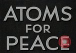 Image of Atoms for Peace United States USA, 1954, second 12 stock footage video 65675035401