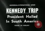 Image of John F Kennedy South America, 1961, second 4 stock footage video 65675035409