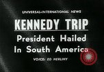Image of John F Kennedy South America, 1961, second 5 stock footage video 65675035409
