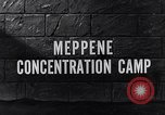 Image of Meppene concentration camp Meppene Germany, 1945, second 2 stock footage video 65675036165