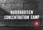 Image of Nordhausen concentration camp Nordhausen Germany, 1945, second 3 stock footage video 65675036169