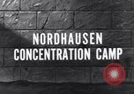 Image of Nordhausen concentration camp Nordhausen Germany, 1945, second 4 stock footage video 65675036169