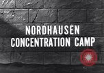 Image of Nordhausen concentration camp Nordhausen Germany, 1945, second 5 stock footage video 65675036169